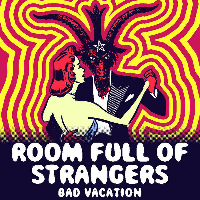 Room Full of Strangers - Bad Vacation
