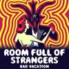 Room Full Of Strangers - Bad Vacation TAPE