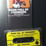 Room Full Of Strangers _ Bad Vacation _ Tape
