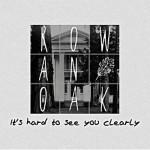Rowan Oak - Its hard to