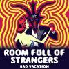 Room Full Of Strangers - Bad Vacation TAPE